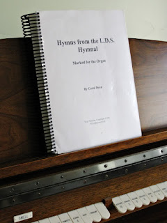 Hymns from the L.D.S. Hymnal Marked for the Organ by Carol Dean