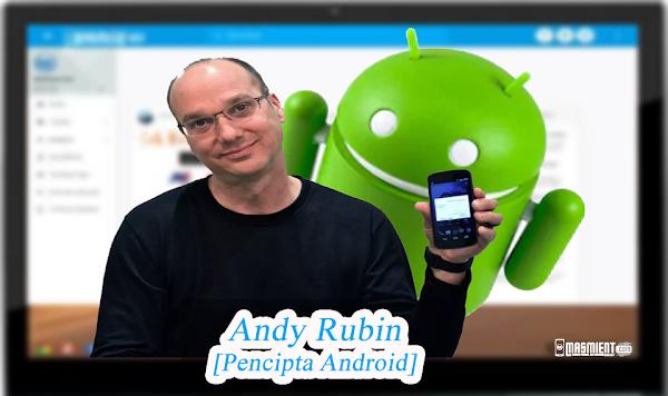 Andy Rubin Sang Pencipta Android Canggih