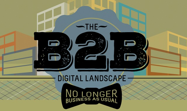The B2B Digital Landscape: No Longer Business As Usual
