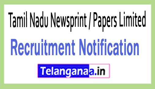 Tamil Nadu Newsprint / Papers Limited TNPL Recruitment Notification
