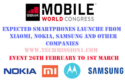 MWC February 2018:Expected Smartphones from Xiaomi,LG,Moto,Huawei Honor,Nokia,Samsung and Other companies