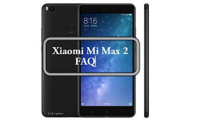 Xiaomi Mi Max 2 FAQ