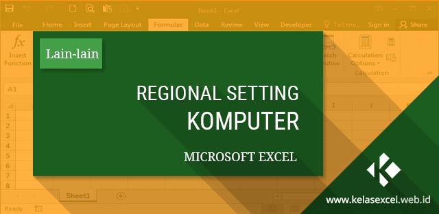Cara Mengatur Regional Setting Komputer dan Perbedaannya Dalam Belajar Rumus Excel