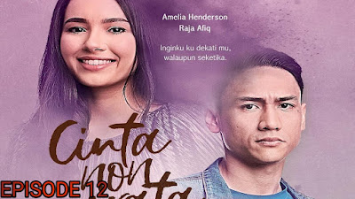 Tonton Drama Cinta Non Grata Episod 12