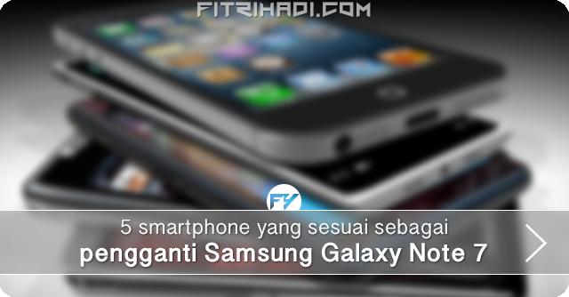5 Smartphone Yang Boleh Menggantikan Samsung Note 7