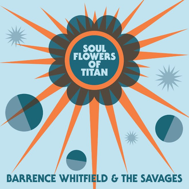 BARRENCE WHITFIELD & THE SAVAGES - Soul Flowers of Titan 1