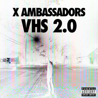 X Ambassadors - VHS 2.0 (2016) - Album Download, Itunes Cover, Official Cover, Album CD Cover Art, Tracklist