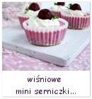 http://www.mniam-mniam.com.pl/2013/08/wisniowe-mini-serniczki.html
