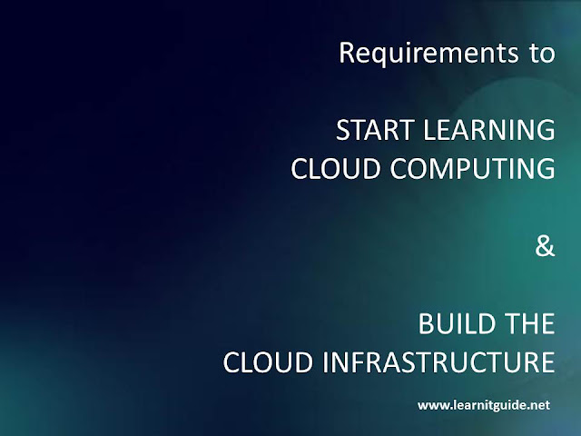 Requirements to Learn and Build Cloud Computing Infrastructure