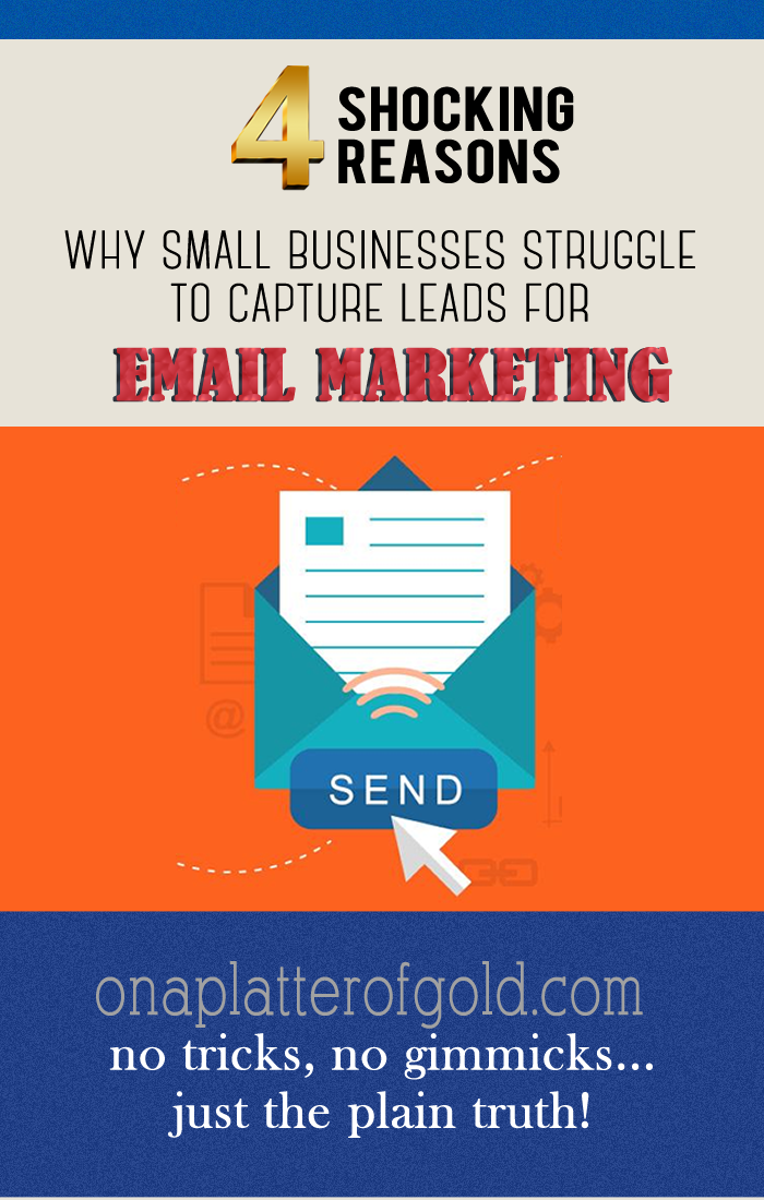 Top 4 SHOCKING Reasons Why Small Businesses Struggle To Capture Leads For Email Marketing + Solutions