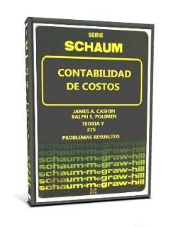 """Contabilidad de Costos """"Serie Schaum"""" – James A. Cashin & Ralph S. Polimeni"""
