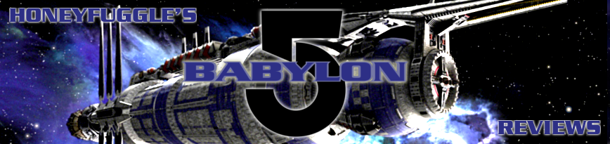 Honeyfuggle's Babylon 5 Reviews