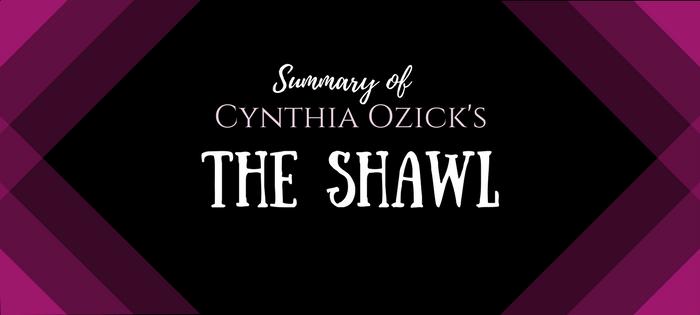 Summary of Cynthia Ozick's The Shawl