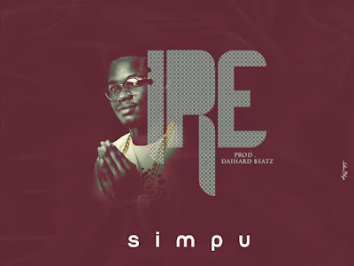 DOWNLOAD MP3: Simpu – Ire (Prod. By Daihard Beats)