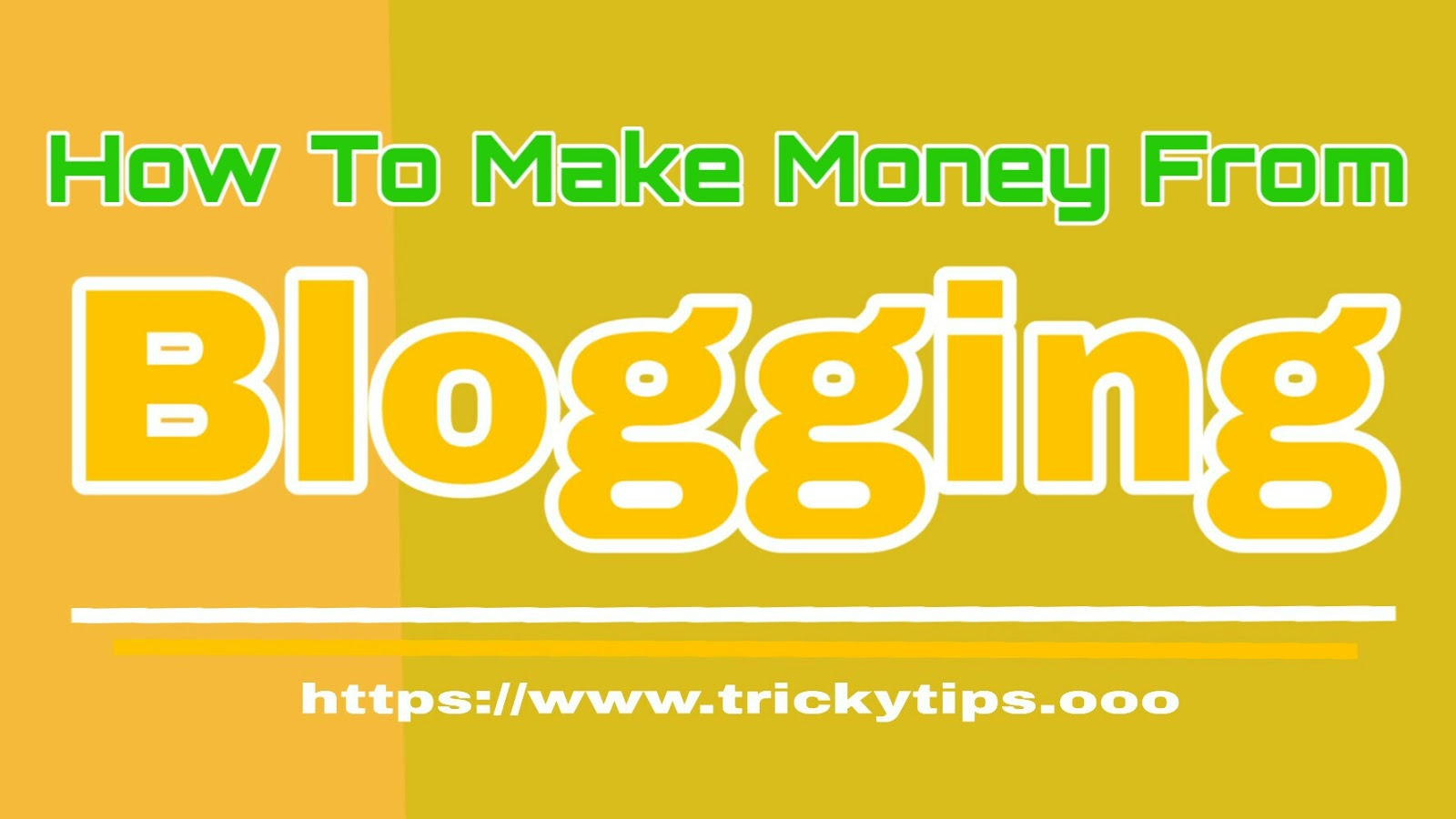 How To Make Money From Blogging ?