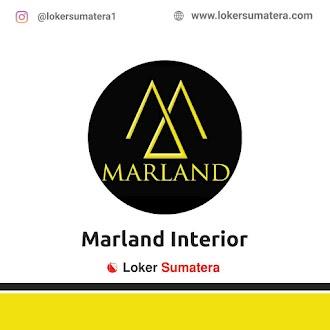 Lowongan Kerja Pekanbaru: Marland Interior Juni 2021