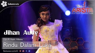 Lirik Lagu Jihan Audy - Rindu Dalam Luka