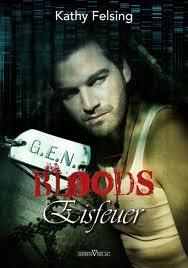 """G.E.N. Bloods - Eisfeuer"" von Kathy Felsing, Romantic Suspence/Thrill"