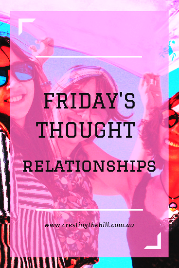 Friday's Thought - Relationships - holding on and letting go