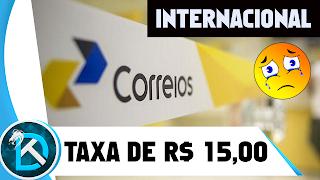 CORREIOS tem NOVA Taxa para Encomendas Internacionais