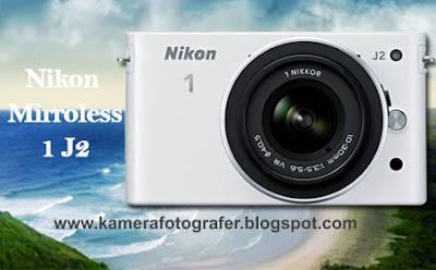 Spesifikasi dan Harga Kamera Mirroless Nikon 1 J2