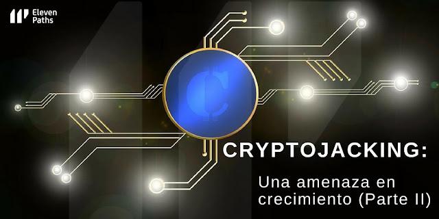 Cryptojacking: Amenaza latente y creciente. Parte 2 de 4 imagen