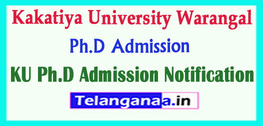 KU Kakatiya University Ph.D Admission Notification