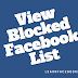 View Blocked Facebook List   Unblock Your Facebook Friends   How to See My Blocked List On FB