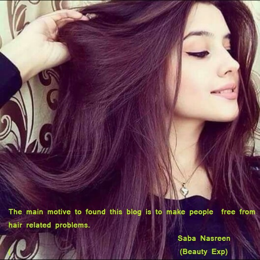 The main motive to found this blog is to make people  free from hair related problems.                                                                                                                              Saba Nasreen                                                                                                                              (Beauty Exp)