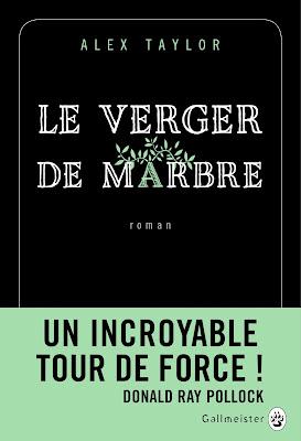 Le verger de marbre - Alex Taylor - traduit de l'américain par Anatole Pons - Collection néonoir - Editions Gallmeister - 2016