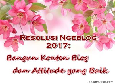 http://www.dekamuslim.com/2016/12/resolusi-ngeblog-2017-bangun-konten.html