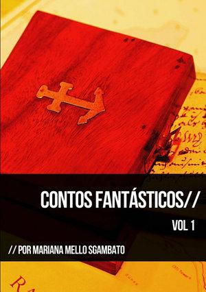 Contos Fantásticos Vol. 1 - Mariana Mello Sgambato