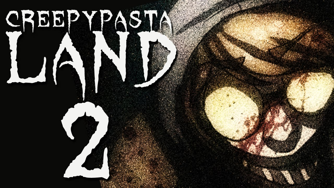 Creepypasta Land 2
