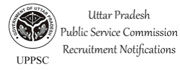 UPPSC Recruitment notification