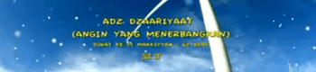 Surah Adz Dzariyat termasuk kedalam golongan surat Surat | Surah Adz Dzariyat Arab, Latin dan Terjemahannya