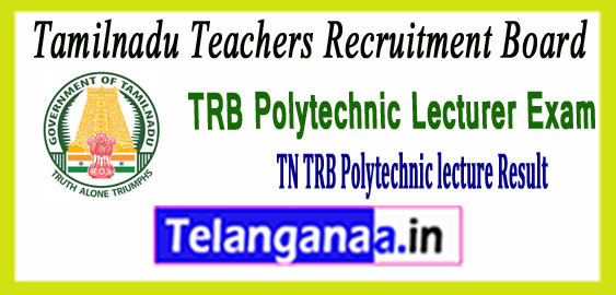 TRB TN Tamil Nadu Teachers Recruitment Board Polytechnic Lecturer Result 2017