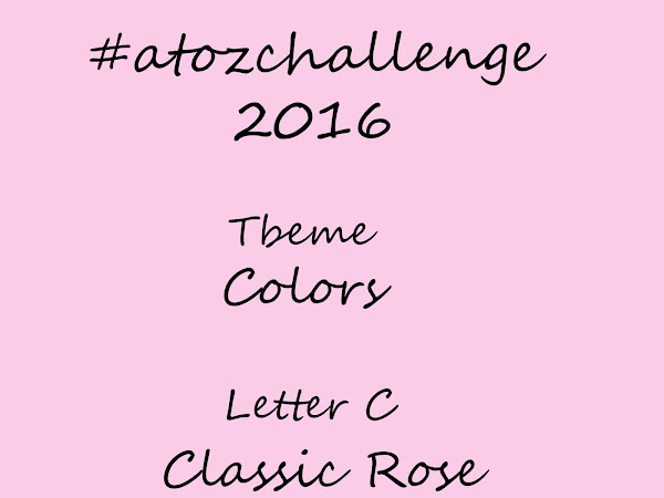 #atozchallenge 2016//C is for Classic Rose