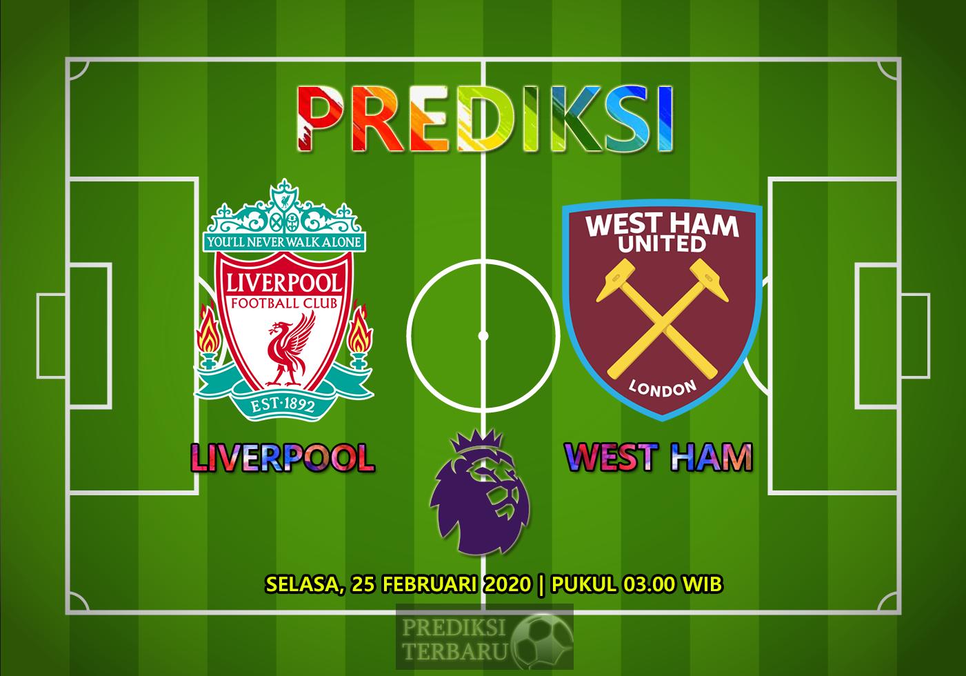 Prediksi Liverpool Vs West Ham, Selasa 25 Februari