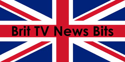 The British TV Place Brit TV News Bits