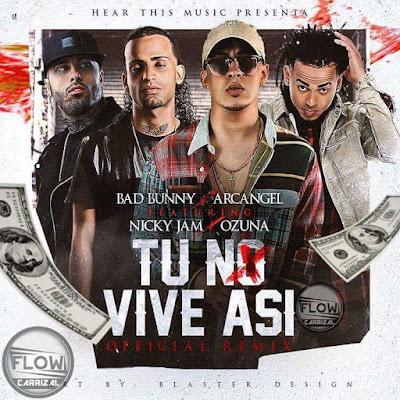 Bad Bunny Ft. Arcangel, Nicky Jam, Ozuna - Tu No Vive Asi (Oficial Remix)