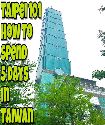 How to Spend 5 Days in Taipei, Taiwan: Itinerary Guide