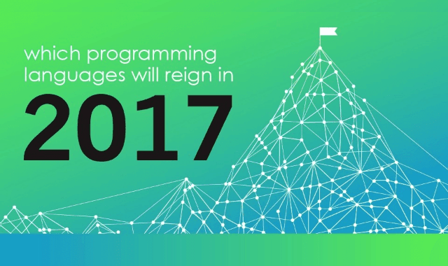 Which Programming Languages Will Reign In 2017