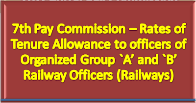 7th-pay-commission-rates-tenure-allowance-officers-organized-group-b-railway-officers-railways-paramnews