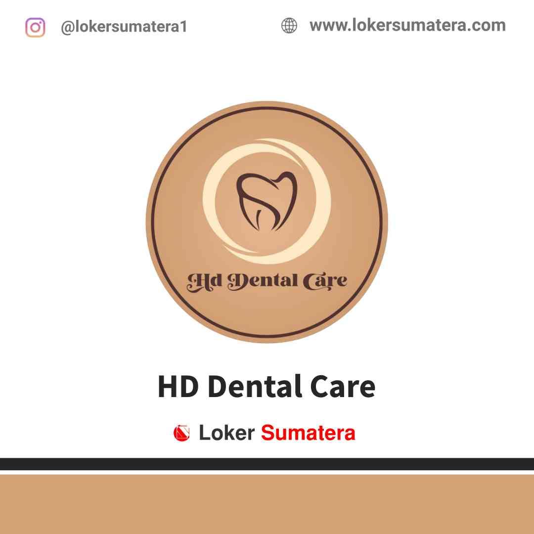 Lowongan Kerja Batam, HD Dental Care Juli 2021