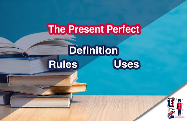 The present perfect (I have written) - definition, rules and uses