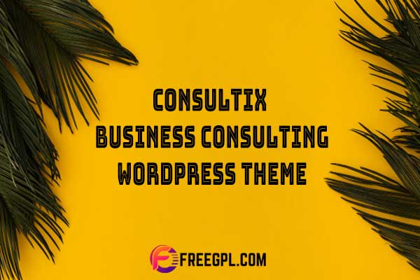 Consultix - Business Consulting WordPress Theme Nulled Download Free