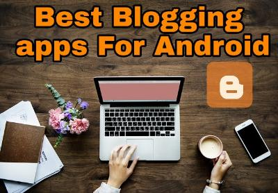 Top 10 Must Have Android Apps for Bloggers in hindi | Best Blogging Apps