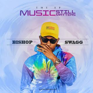 New Album: BishopSwagg – Music Still Matters EP