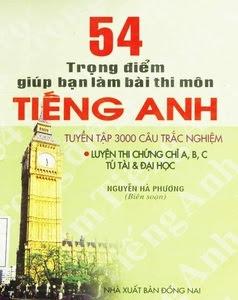 54 Trọng Điểm Giúp Bạn Làm Bài Thi Môn Tiếng Anh Hiệu Quả - Nguyễn Hà Phương