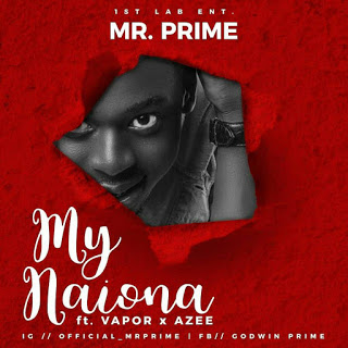 New Music :Mr Prime - My Nation feat Vapor Azee